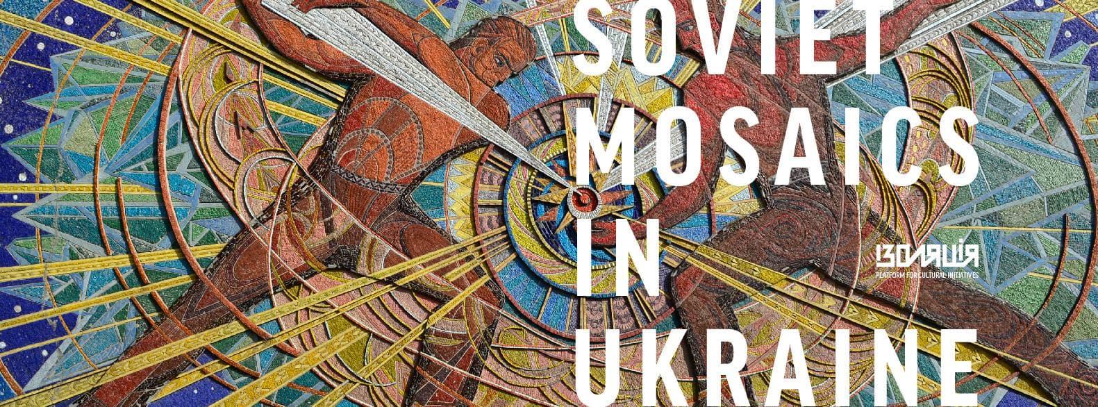 Soviet Mosaics in Ukraine